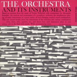 The Orchestra and Its Instruments - music by Vaclav Nelhybel, narrated by Alexander Semmler (1959) CD