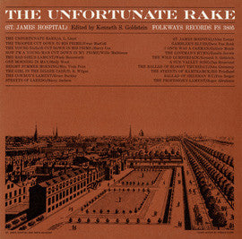 American Folk Anthologies  The Unfortunate Rake (St. James Hospital), A Study in the Evolution of a Ballad with A.L. Lloyd, Dave Van Ronk, Rosalie Sorrels and others CD