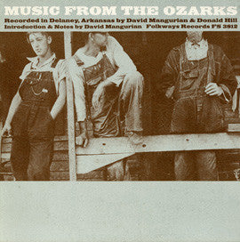 American Folk Anthologies  Arkansas Songs and Tunes of the Ozarks with John D. Mounce, Lee Mounce, Danny Patrick and others (1964) CD
