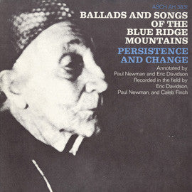 American Folk Anthologies  Ballads and Songs of the Blue Ridge Mountains, Persistence and Change with Bobby Harrison, Glen Neaves, others (1968) CD