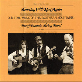 Someday We'll Meet Again  Old Time Music of the Southern Mountains (1981)  CD