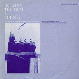 American Folk Anthologies  Between the Sound and the Sea, Music of the North Carolina Outer Banks (1977) CD