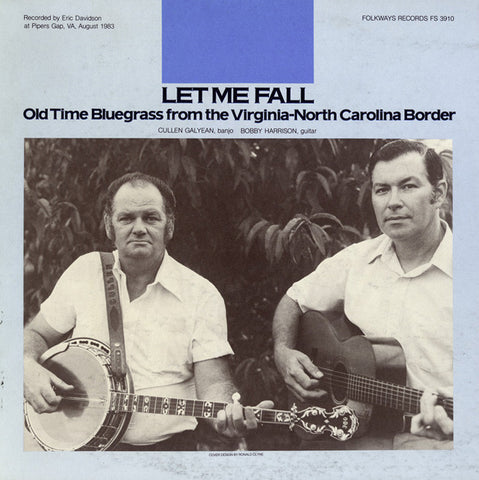 Let Me Fall  Old Time Bluegrass from the Virginia-North Carolina Border (1984)  CD