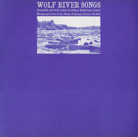American Folk Anthologies  Wolf River Songs, Recorded in the Wisconsin Lumber Camps (1956) CD