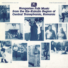 Hungarian Folk Music from the Kis-Kukullo Region of Central Transylvania, Romania (1985)  CD