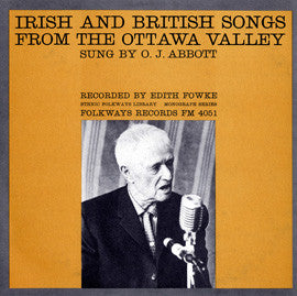 Irish and British Songs from the Ottawa Valley (1961)  O.J. Abbott CD