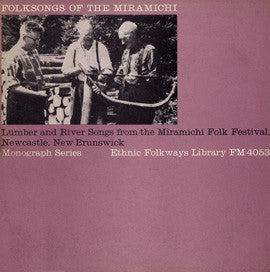 Folk Songs of Miramichi  Lumber and River Songs from the Miramichi Folk Fest (1962)  CD