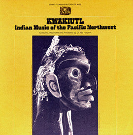 Kwakiutl  Indian Music of the Pacific Northwest (1981)  2 CD set