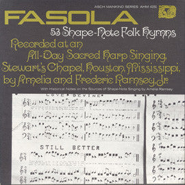 American Folk Anthologies  Fasola, 53 Shape Note Folk Hymns, All Day Sacred Harp Singing at Stewart's Chapel in Houston, Mississippi (1970) CD