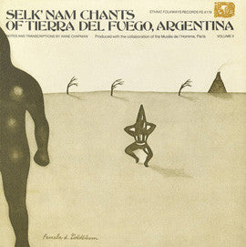 Selk'nam Ona Chants of Tierra del Fuego, Argentina, Vol. 2 (1977)  2 CD set