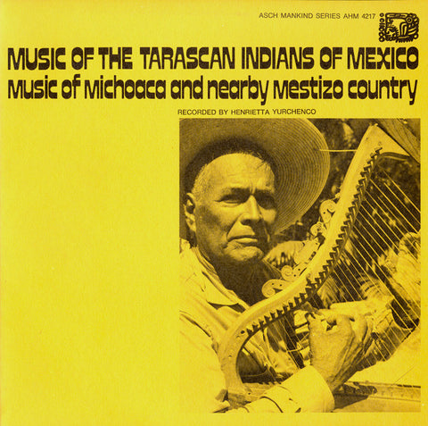 Music of the Tarascan Indians of Mexico  Music of Michoaca and Mestizo Country (1970)  CD