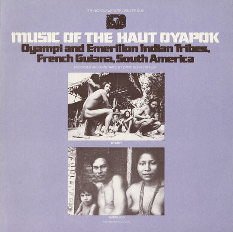 Music of the Haut Oyapok  Oyampi and Emerillion Indians, French Guiana, South America (1980)  CD