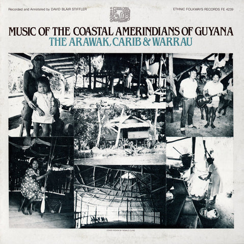 Music of the Coastal Amerindians of Guyana  The Arawak, Carib and Warrau (1982)  CD