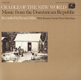 Cradle of the New World  Music from the Dominican Republic, Vol. 3 (1976)  CD