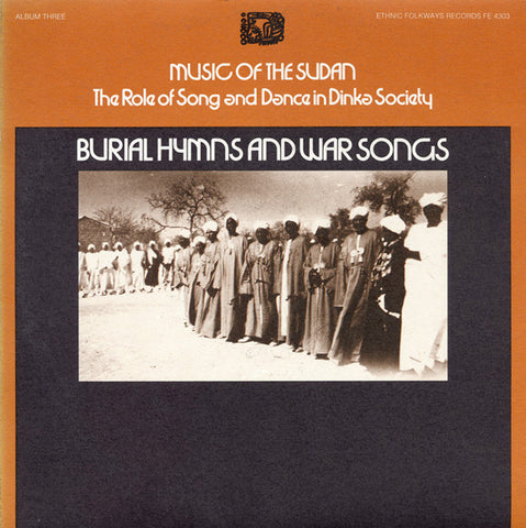 Music of the Sudan, Vol 3  Song and Dance in Dinka Society - Burial Hymns and War Song CD