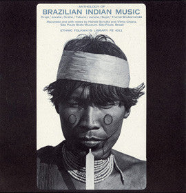 Anthology of Brazilian Indian Music: Karajá, Javahé, Kraho, Tukuna, Juruna, Suyá, Trumai Shukarramãe CD
