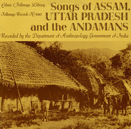 Songs of Assam, Uttar Pradesh, and the Andamans (1960) CD