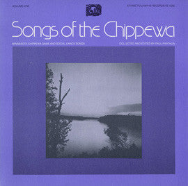 Songs of the Chippewa, Vol. 1  Minnesota Chippewa Game and Social Dance Songs (1977)  CD