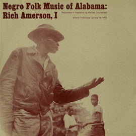 American Folk Anthologies  Negro Folk Music of Alabama, Vol. 3, Rich Amerson I (1960) CD