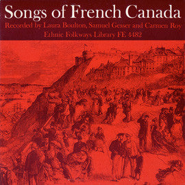 Songs of French Canada (1957)  Ouellet Family, Wilbrod Lavoie, Frere Daniel, others CD