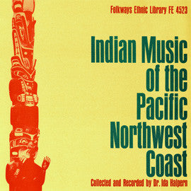 Indian Music of the Pacific Northwest Coast (1967)  2 CD Set