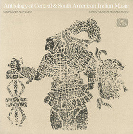 Anthology of Central and South American Indian Music (1975)  2 CD Set