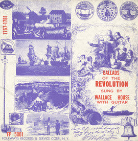 Wallace House:  Ballads of the American Revolution, 1767-1781 (1953) Contains F-2151 and F-2152 CD