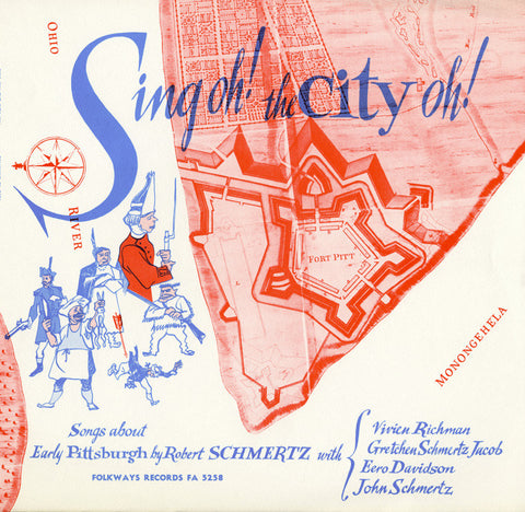 Robert Schmertz  Sing Oh! The City Oh!, Songs of Early Pittsburgh CD