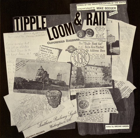 Mike Seeger  Tipple, Loom and Rail, Songs of the Industrialization of the South (1966) CD