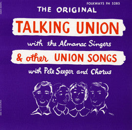 Almanac Singers: Talking Union and Other Union Songs featuring Pete Seeger and the Almanac Singers (1955) CD