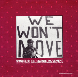 American Folk Anthologies  We Won't Move, Songs of the Tenants' Movement with Malvina Reynolds, Jimmy Collier, others (1983) CD