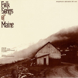 Sandy Ives  Folk Songs of Maine (1959) CD