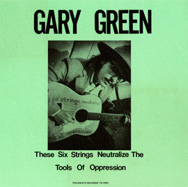 Gary Green  Vol. 1 These Six Strings Neutralize the Tools of Oppression (1977) CD