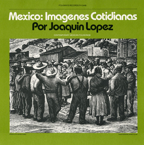 Mexico   Imagenes Cotidianas  Contemporary Mexican Folksongs (1979)  Joquin Lopez CD