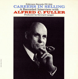 Careers in Selling: An Interview with Alfred C. Fuller CD