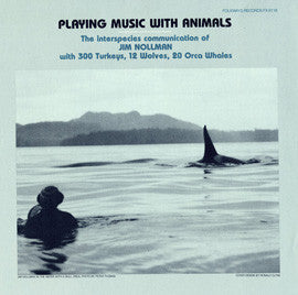 Jim Nollman  Playing Music with Animals (1982) CD
