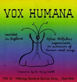 Vox Humana  Alfred Wolfsohn's Experiments in Extension of the Human Vocal Range (1956) CD