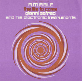 Gianni Safred  Futurible  The Life to Come  Gianni Safred and His Electronic Instruments (1980) CD