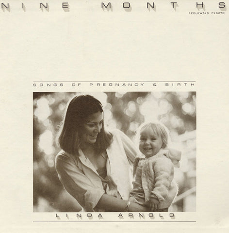 Linda Arnold  Nine Months, Songs of Pregnancy and Birth (1981) CD