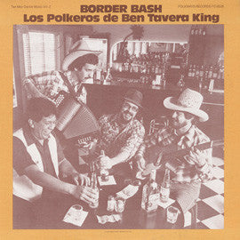 Tex-Mex Dance Music, Vol. 2  Border Bash (1983)  Los Polkeros de Ben Tavera King CD