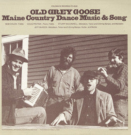 American Folk Anthologies  Old Grey Goose, Maine Country Dance Music and Songs (1980) CD