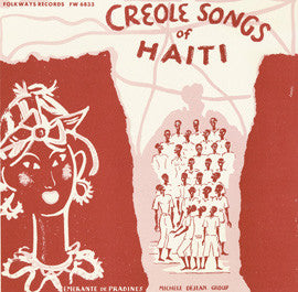 Creole Songs of Haiti (1954)  Emerante de Pradines and the Michele DeJean Group CD