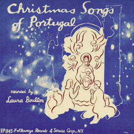 Christmas Songs of Portugal (1955)  recorded by Laura Boulton CD