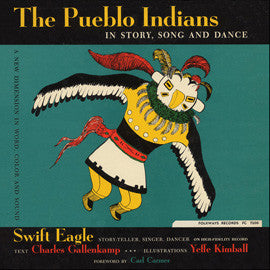 The Pueblo Indians in Story, Song and Dance (1955)  Swift Eagle CD