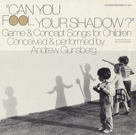 Can You Fool Your Shadow?: Game and Concept Songs for Children CD