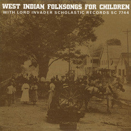 West Indian Folksongs for Children (1960)  Lord Invader CD