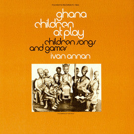 Ghana  Children At Play - Children's Songs and Games(Ivan Annan) CD