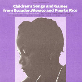 Children's Songs and Games from Ecuador, Mexico, and Puerto Rico (1977)   CD
