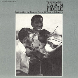 Dewey Balfa and Tracy Schwarz  Traditional Cajun Fiddle  Instruction (1976) CD