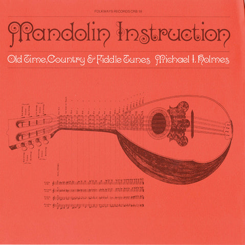 Michael Holmes  Mandolin Instruction, Old Time, Country and Fiddle Tunes (1977) CD